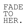 Logo Fade To Her